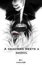 A Deadman meets a Ghoul by yonca36