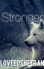 Stronger by iloveedsheeran1