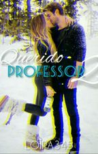 Querido Professor (LIVRO2) by Loira345