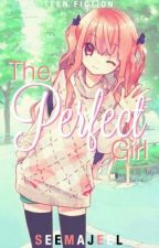 The Perfect Girl by semajeel
