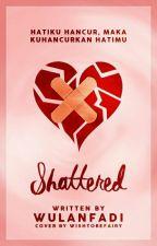 Shattered by wulanfadi