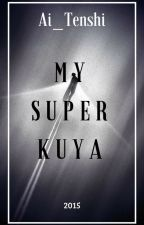 My Super Kuya by Ai_Tenshi