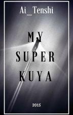 My Super Kuya (Fantasy BXB 2015) by Ai_Tenshi