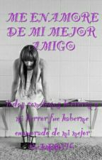 Me Enamore De Mi Mejor Amigo                  by DECY16