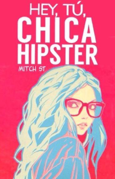 Hey, tú, Chica Hipster #Wattys2016