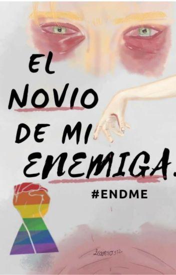 El Novio De Mi Enemiga.   [GAY] #ENDME