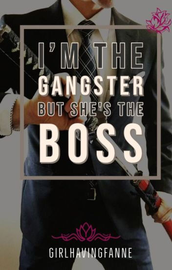I'm the Gangster but She's the Boss ♛