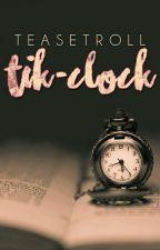 Tik-Clock by teasetroll