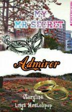 My Mr Secret Admirer [ HIATUS ] by Lisya_MrsLolipop