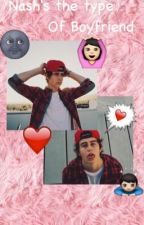 Nash's The Type Of Boyfriend[PAUSADA] by _Byma_