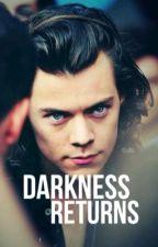 Darkness returns by MarieeStyles