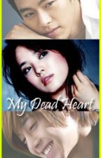 My Dead Heart (I.L.<3 Part 2) by AngelMelay