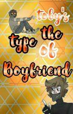 Toby's The Type Of Boyfriend by pitza-juzz