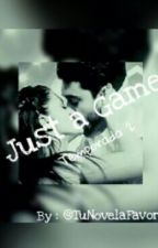 Just A Game (1T Y 2T) //Paioedo by TuNovelaFavorita