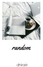 Random by dhirarir