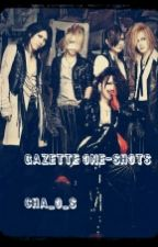 GazettE One-shots by cha_O_s