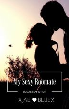 My Sexy Roommate [Rucas Fanfiction] by XJaeBlueX