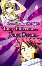 """Lucy Enferma.... Natsu Besame"" (NaLu) (Lemoon) (Fairy Tail) by arisamitsuko199609"