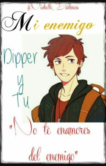 Mi enemigo -Dipper Pines & Tu-