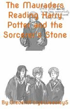 The Maurders Reading Harry Potter And Tue Sorcerer's Stone by GredandForgeWeasley5