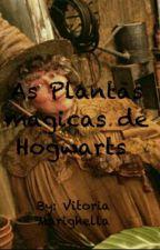 Plantas Mágicas de Hogwarts [COMPLETO] by vitoriaM22
