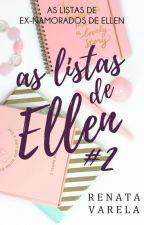 As Listas de Ex-namorados de Ellen by renatavarelaescreve