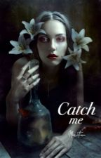 Catch me  by haotic-