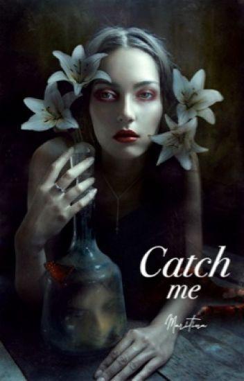 Catch me [✔]