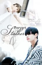Pervert Stalker // Vkook by saeverybody