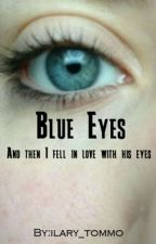 Blue Eyes {Completata} by ilary_tommo