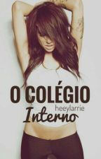 O Colégio Interno #Wattys2016 by heeylarrie