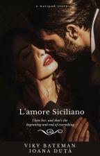 L'amore siciliano - povestea nu se continuă! by DisclosureA