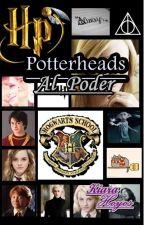 POTTERHEADS AL PODER by LectoraCompulsiva08