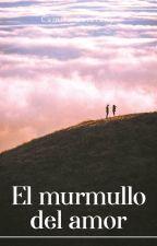 El Murmullo del amor by CamiioChan