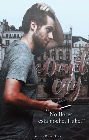 Don't Cry ➳ lrh.