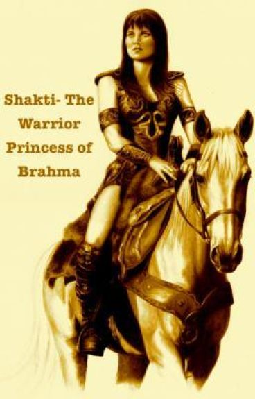 Shakti- The Warrior Princess of Brahma