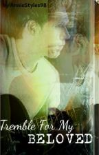 Tremble For My Beloved(Harry Styles/Niall Horan Vampire Fanfic) by anniestyles98