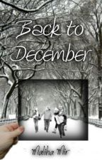 Back to December by 50shadesofawriter
