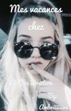 Mes vacances chez les One Direction. [En pause] by Ambriiiiiine