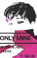 Only mine || فقط مُلكي by haena_exol