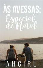 Às Avessas: Especial de Natal by ahgirl