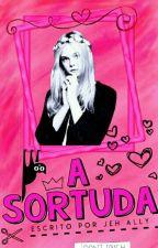 A Sortuda by Julietta_Ally