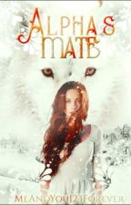 Alpha's Mate | #Wattys2016 | by meandyou123forever
