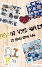 DIYs of the Week! by CraftingGal