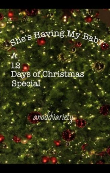 She's Having My Baby: A 12 Days of Christmas Special