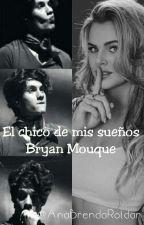 El Chico De Mis Sueños |Bryan Mouque| by AnaBrendaRoldan