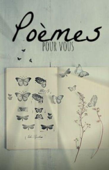 Poèmes pour vous (a.k.a poems for you)
