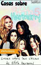 Cosas Sobre Fifth Harmony♥ by SoyMiLen
