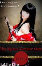 The Alpha's Vampire Mate Vol. 1 by LunaBell103