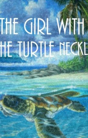 The girl with the turtle necklace by bookreaderhaley